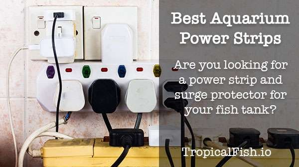 Best Aquarium Power Strip Surge Protectors ( Top Picks and Guide )